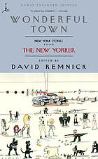 Wonderful town : New York stories from The New Yorker
