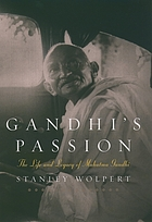 Gandhi's Passion: The Life and Legacy of Mahatma Gandhi cover image