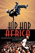 Hip hop Africa : new African music in a globalizing world