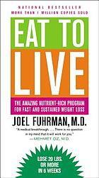 Eat to live : the amazing nutrient-rich program for fast and sustained weight loss