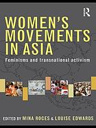 Women's movements in Asia : feminisms and transnational activism