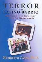 Terror in the latino barrio : the rise of the new right in local government