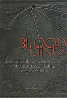 Bloodlines : Richard Matheson's Dracula, I am legend, and other vampire stories