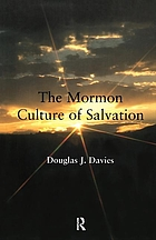 The Mormon culture of salvation : force, grace, and glory