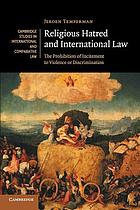 Religious Hatred and International Law : the Prohibition of Incitement to Violence or Discrimination