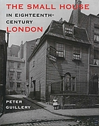 The small house in eighteenth-century London : a social and architectural history