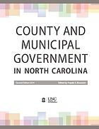 County and municipal government in North Carolina / edited by Frayda S. Bluestein.