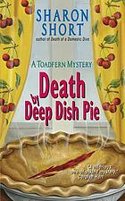 Death by deep dish pie : a Toadfern mystery