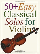 50+ easy classical solos for violin.