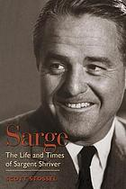 Sarge : the life and times of Sargent Shriver