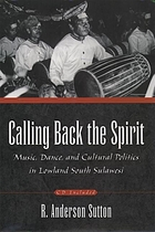 Calling back the spirit : music, dance, and cultural politics in lowland South Sulawesi