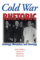 Cold War rhetoric : strategy, metaphor, and ideology