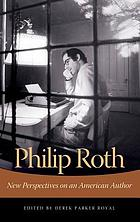 Philip Roth : new perspectives on an American author