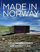 Made in Norway : new Norwegian architecture