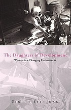 The daughters of development : women and the changing environment