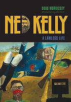 Ned Kelly : a lawless life