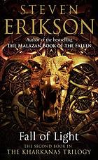 FALL OF LIGHT : the second book in the kharkanas trilogy.