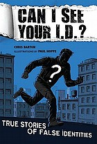 Can I see your I.D.? : true stories of false identities