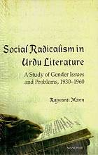 Social radicalism in Urdu literature : a study of gender issues and problems, 1930-1960