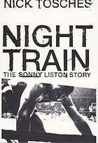 Night train : the Sonny Liston story