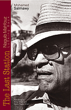 The last station : Naguib Mahfouz looking back