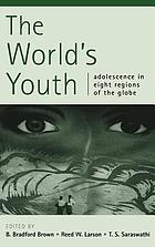 The world's youth : adolescence in eight regions of the globe