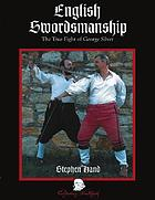 English swordsmanship : the true fight of George Silver. Vol. 1, Single sword