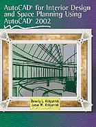AutoCAD for interior design and space planning using AutoCAD 2002
