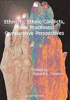 Ethnicity, ethnic conflicts, peace processes : comparative perspectives