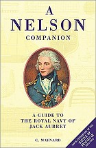 A Nelson companion : a guide to the Royal Navy of Jack Aubrey