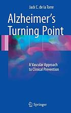 Alzheimer's turning point : a vascular approach to clinical prevention