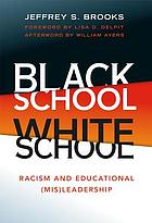 Black School, White School : racism and educational (mis)leadership