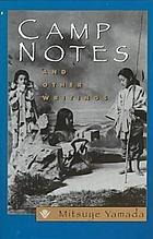 Camp notes and other writings / Mitsuye Yamada.