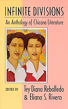 Infinite divisions : an anthology of Chicana literature