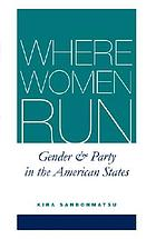 Where women run : gender and party in the American states