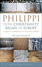 Philippi : how Christianity began in Europe : The Epistle to the Philippians and the excavations at Philippi