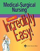 Medical-surgical nursing made incredibly easy.