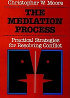 The mediation process : practical strategies for resolving conflict
