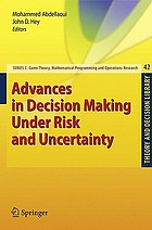 Advances in decision making under risk and uncertainty : [... a selection consisting of the best papers presented at the FUR XII Conference, held at LUISS in Roma, Italy, in June 2006 ...]
