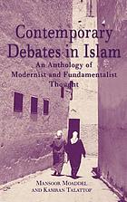 Contemporary debates in Islam : an anthology of modernist and fundamentalist thought