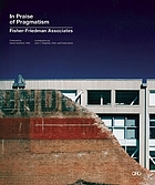 Fisher-Friedman Associates FFA : in praise of pragmatism, 1964-2000, 2000-2010