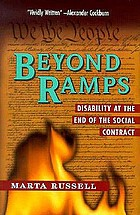 Beyond ramps : disability at the end of the social contract : a warning from an Uppity Crip