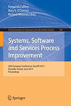 Systems, software and services process improvement : 20th European Conference, EuroSPI 2013, Dundalk, Ireland, June 25-27, 2013. Proceedings