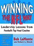 Winning the NFL way : leadership lessons from football's top head coaches
