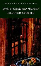 Selected stories of Sylvia Townsend Warner.