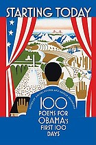 Starting today : 100 poems for Obama's first 100 days