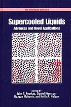 Supercooled liquids : advances and novel applications