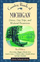 Country roads of Michigan : drives, day trips, and weekend excursions