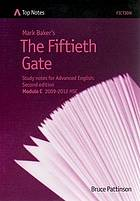 Mark Baker's The fiftieth gate : study notes for Advanced English Module C 2009-2012 HSC