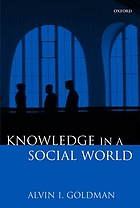 Knowledge in a social world.